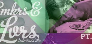 "MIXTAPE: Team MCC x DJ Swervewon ""SMKRS & LVRS Valentines Mix Pt. 3"""