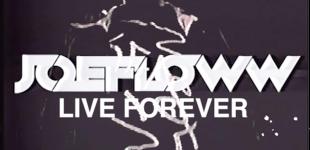 "VIDEO: Joe Floww ""Live Forever"""
