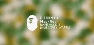 "MUSIC: IllChris x Mackned ""Bape Hoodie"""