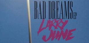 """ALBUM: Larry June """"Bad Dreams EP"""""""