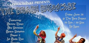 "EVENT: Carrick Wenke Presents ""The Splash Showcase"" Featuring the Skinny Boyz, Sky Division, Space Dolphin and More!"